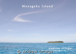the beautiful managaha island in SAIPAN.... by Andrew Ortega 